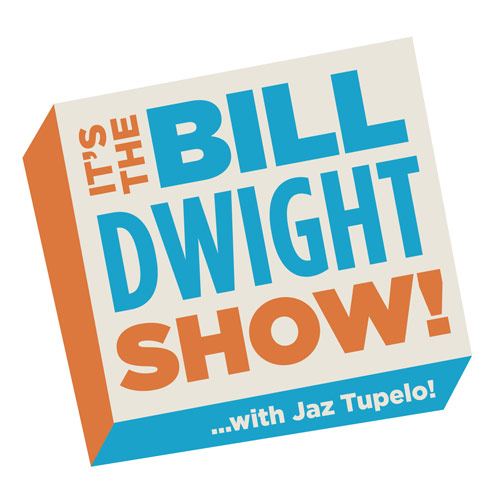 Audio – The Bill Dwight Show